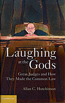 REVIEW: Laughing at the Gods: Great judges and how they made the common law