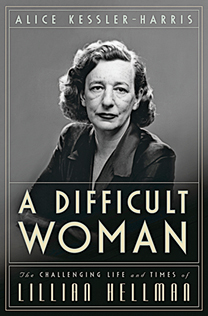 REVIEW: A difficult woman: the challenging life and times of Lillian Hellman