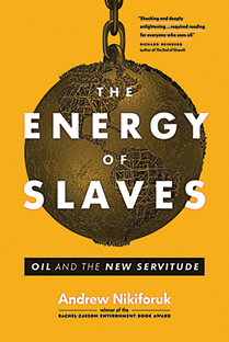 REVIEW: The Energy of Slaves: Oil and the New Servitude