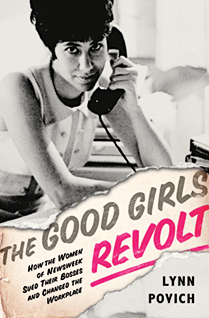 REVIEW: The Good Girls Revolt: How the Women of Newsweek Sued Their Bosses and Changed the Workplace