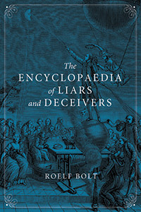 The Encyclopedia of Liars and Deceivers by Roelf Bolt