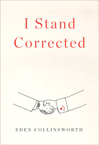I Stand Corrected by Eden Collinsworth