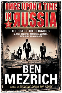 Once Upon a Time in Russia by Ben Mezrich.  No Credit.