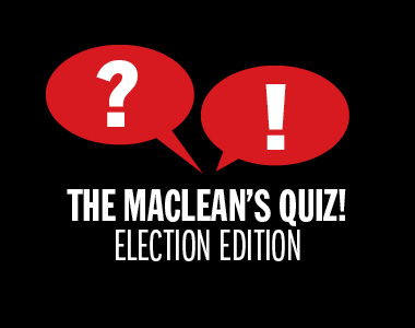 Maclean's Election Quiz