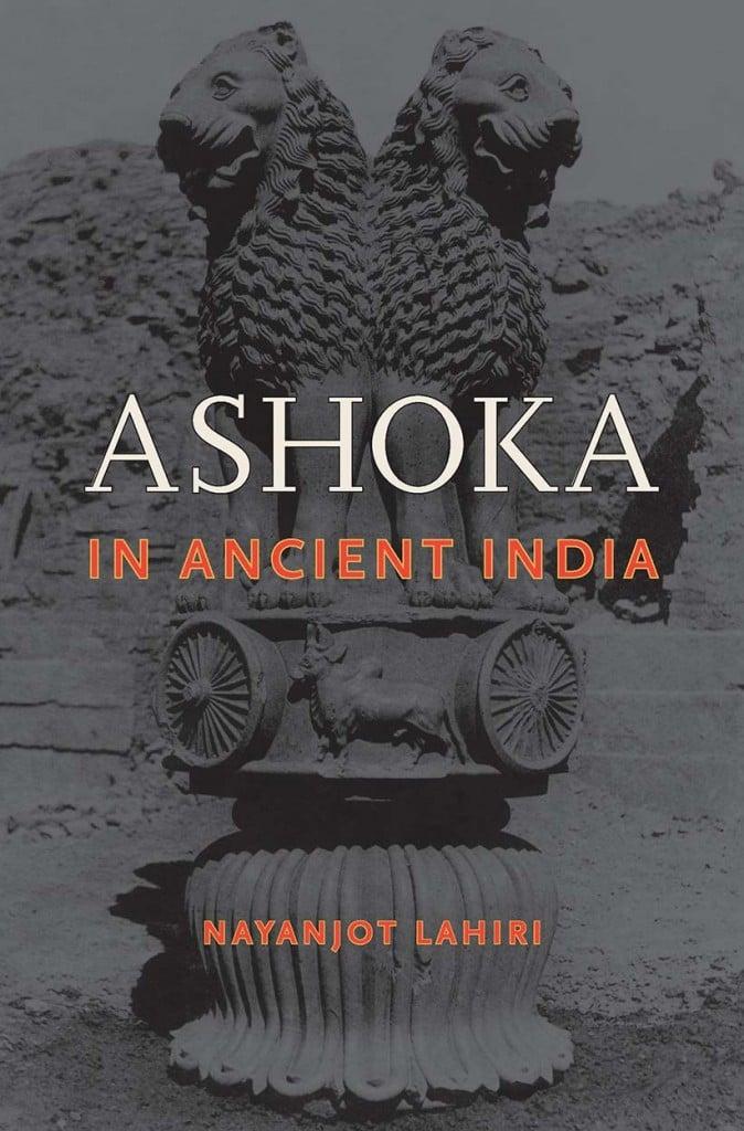 Ashoka in Ancient India by Nayanjot Lahiri