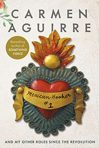 Mexican Hooker #1 by Carmen Aguirre. No Credit