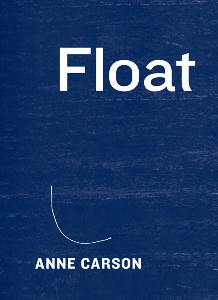 Float, by author Anne Carson. (NO CREDIT)