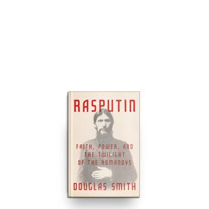 A new book on Grigori Rasputin unveils the man behind the myth
